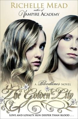 Bloodlines: The Golden Lily (book 2) (Richelle Mead)