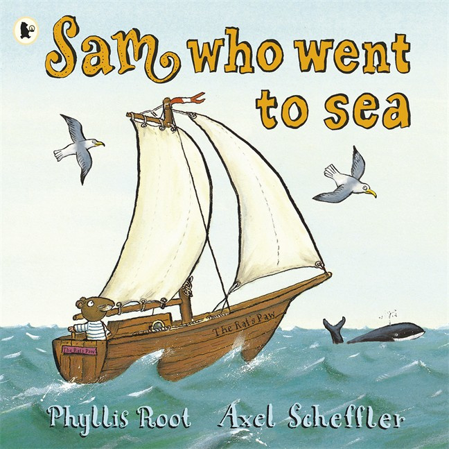 Sam Who Went To Sea (Phyllis Root, Axel Scheffler)