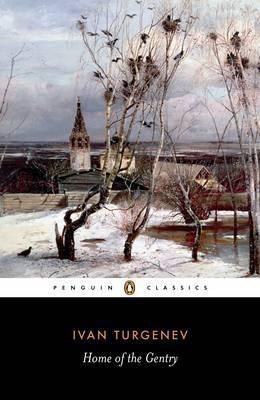 Home Of The Gentry (Ivan turgenev, Richard Freeborn)