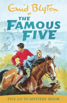 Famous Five: Five Go To Mystery Moor : Book 13