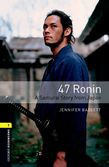 Oxford Bookworms Library Level 1: 47 Ronin: A Samurai Story From Japan Audio Pack