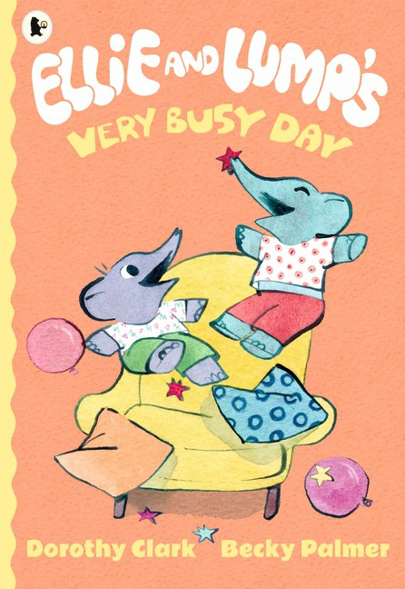 Ellie And Lump's Very Busy Day (Dorothy Clark, Becky Palmer)