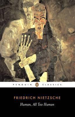 Human, All Too Human (Friedrich Nietzsche)