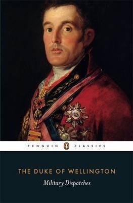 Military Dispatches (The Duke Of Wellington)