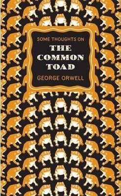 Some Thoughts On The Common Toad (George Orwell)