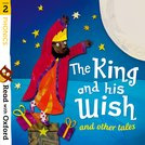 The King and His Wish and Other Tales (Stage 2)
