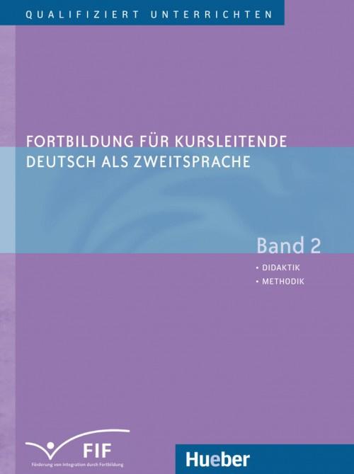 Fortbildung für Kursleitende Deutsch als Zweitsprache Band 2 – Didaktik – Methodik