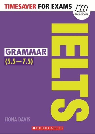 Timesaver for Exams: IELTS Grammar (5.5 - 7.5)