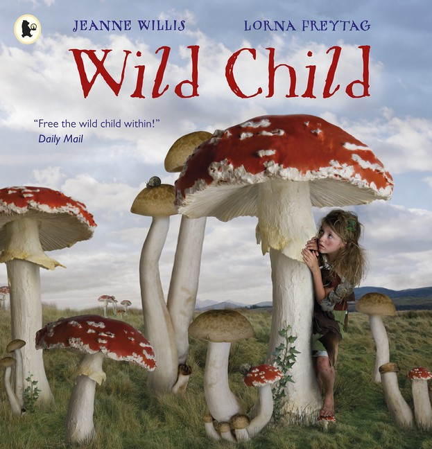 Wild Child (Jeanne Willis, Lorna Freytag)