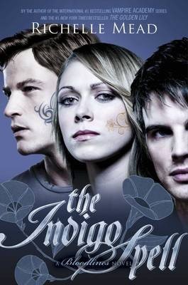 Bloodlines: The Indigo Spell (book 3) (Richelle Mead)