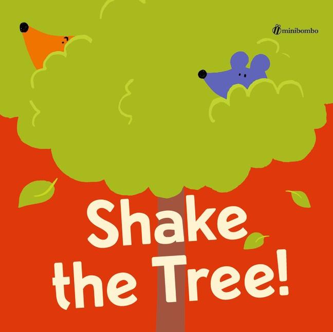 Shake The Tree! (Chiara Vignocchi, Paolo Chiarinotti and Silvia Borando)