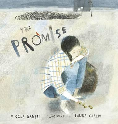 The Promise (Nicola Davies, Laura Carlin)