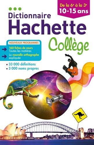 Dictionnaire Hachette Collège - De la 6e à la 3e, 10-15 ans