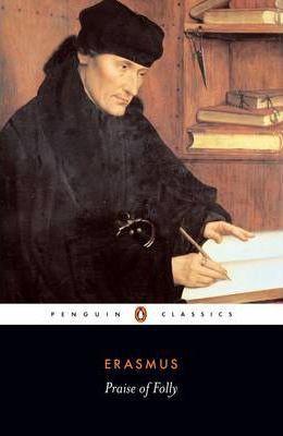 Praise Of Folly (Desiderius Erasmus)