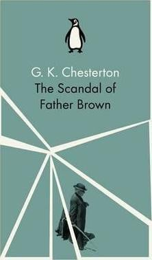 The Scandal Of Father Brown (G. K. Chesterton)