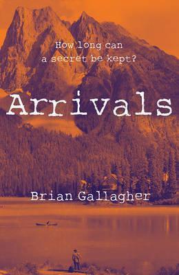 Arrivals How long can a secret be kept? (Brian Gallagher)