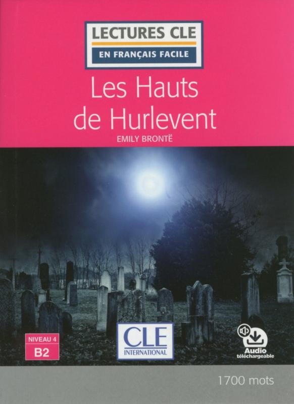 Les Hauts de Hurlevent - Niveau 4/B2 - Lecture CLE en français facile - Livre - Nouveauté