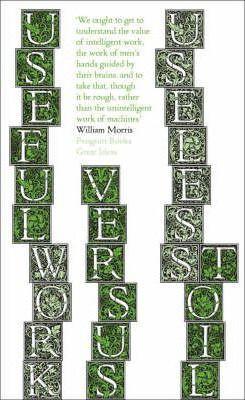 Useful Work V. Useless Toil (William Morris)