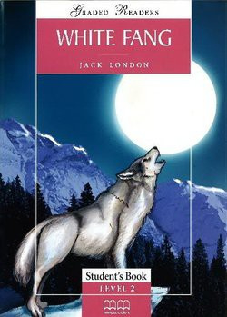 White Fang Student's Book