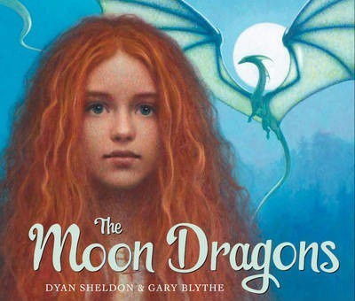The Moon Dragons (Dyan Sheldon & Gary Blythe) Paperback / softback
