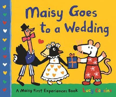 Maisy Goes To A Wedding (Lucy Cousins)