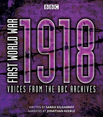 First World War: 1918 (cd Audiobook)