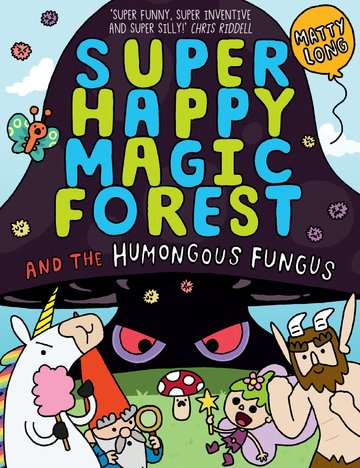Super Happy Magic Forest and the Humongous Fungus (Matty Long)