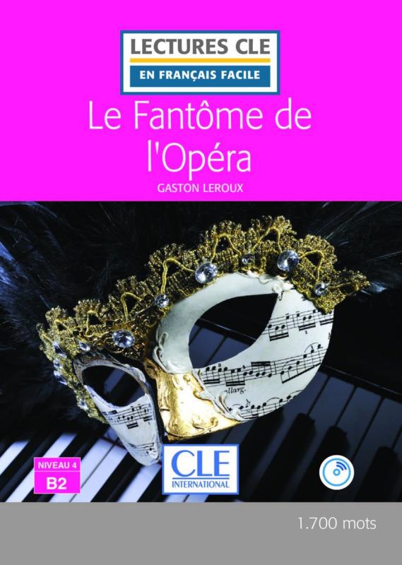 Le Fantôme de lOpéra - Niveau 4/B2 - Lectures CLE en Français Facile - Livre + CD - Nouveauté