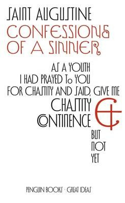 Confessions Of A Sinner (Saint Augustine)