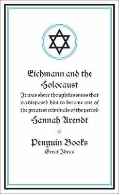Eichmann And The Holocaust (Hannah Arendt)