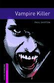 Oxford Bookworms Library Starter Level: Vampire Killer