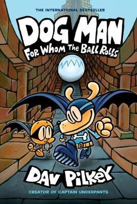 Dog Man 7 : For Whom the Ball Rolls