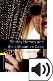 Oxford Bookworms Library Stage 1 Shirley Holmes And The Lithuanian Case Audio