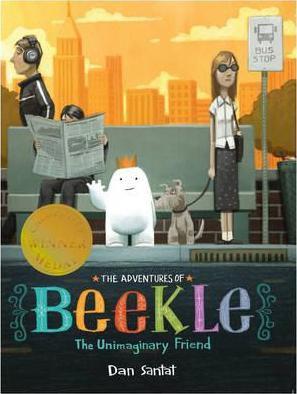 The Adventures of Beekle: The Unimaginary Friend (Dan Santat) Paperback / softback