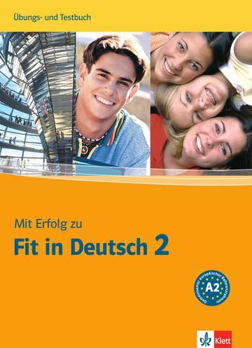Mit Erfolg zu Fit in Deutsch 2 Übungs- en Testbuch