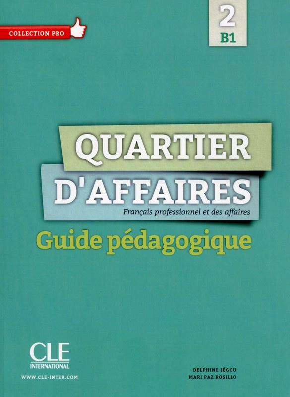 Quartier daffaires 2 - Niveau B1 - Guide pédagogique