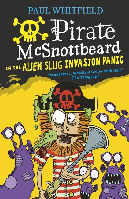 Pirate Mcsnottbeard In The Alien Slug Invasion Panic (Paul Whitfield)