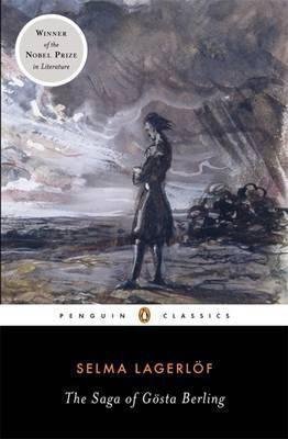 The Saga Of Gösta Berling (Selma Lagerlöf)