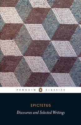 Discourses And Selected Writings (Epictetus)