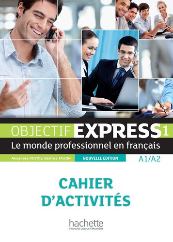 Objectif Express 1 A1/A2 - Cahier d'activités
