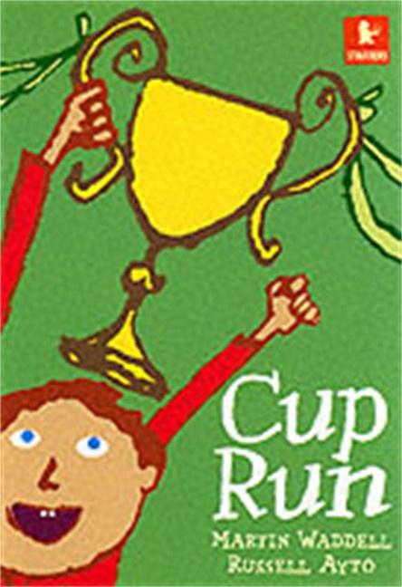 Cup Run (Martin Waddell, Russell Ayto)
