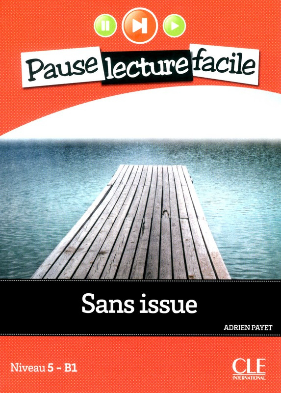 Sans issue - Niveau 5-B1 - Pause lecture facile - Livre + CD