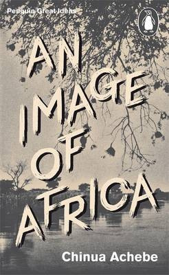 An Image Of Africa/ The Trouble With Nigeria (Chinua Achebe)