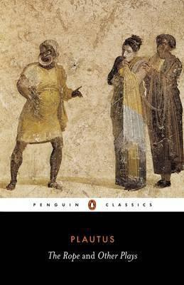 The Rope And Other Plays (Plautus)