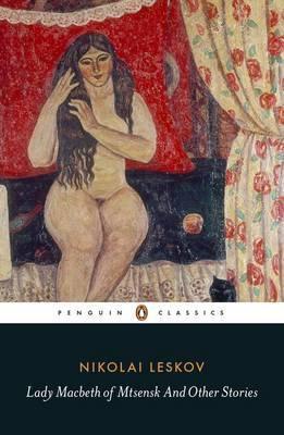 Lady Macbeth Of Mtsensk And Other Stories (Nikolai Leskov)