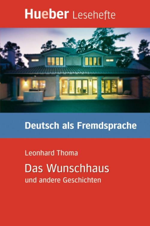 Das Wunschhaus en andere Geschichten Leseheft