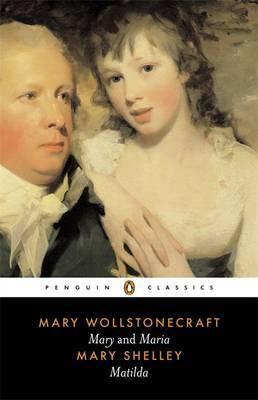 Mary And Maria, Matilda (Mary wollstonecraft  Mary Shelley)