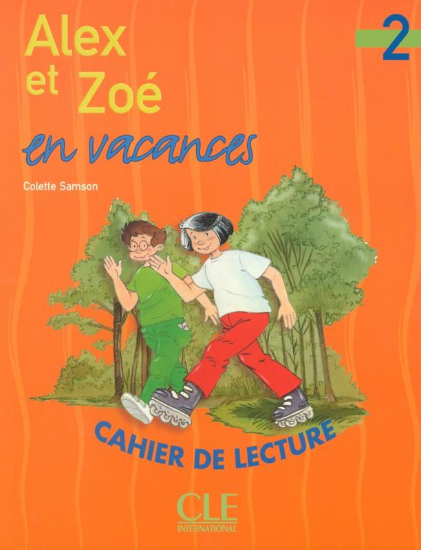 Alex et Zoé en vacances - Niveau 2 - Cahier de lecture
