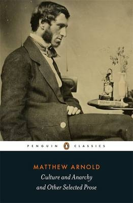 Culture And Anarchy And Other Selected Prose (Matthew Arnold)