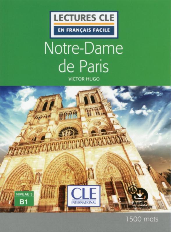 Notre-Dame de Paris - Niveau 3/B1 - Lecture CLE en français facile -  Livre